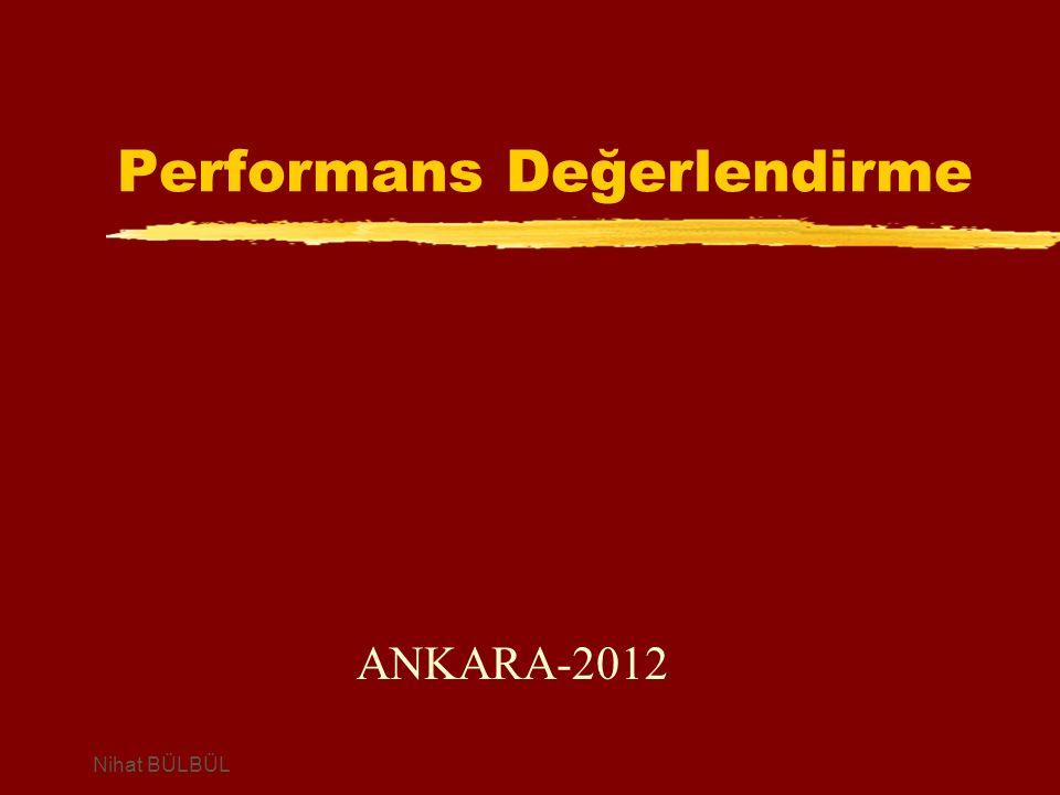 Performans Değerlendirme ANKARA-2012 Nihat BÜLBÜL