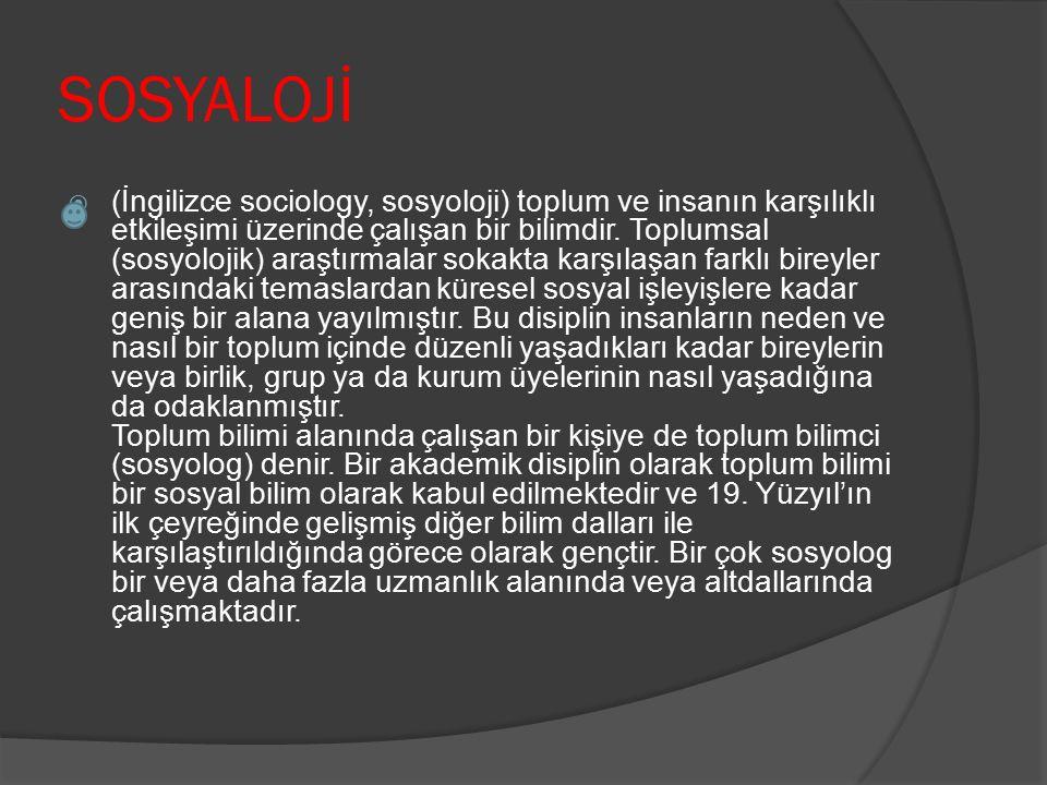 SOSYALOJİ  (İngilizce sociology, sosyoloji) toplum ve insanın karşılıklı etkileşimi üzerinde çalışan bir bilimdir.