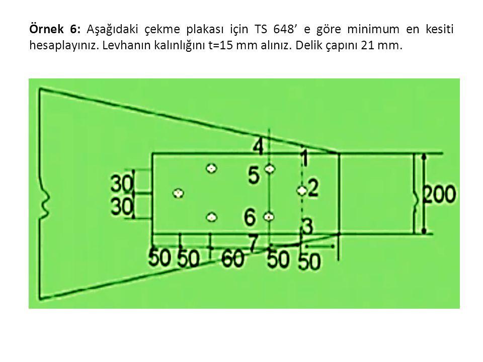 Örnek 6: Aşağıdaki çekme plakası için TS 648' e göre minimum en kesiti hesaplayınız.