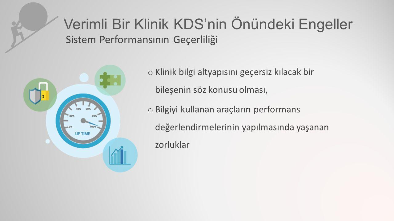 o Klinik bilgi altyapısını geçersiz kılacak bir bileşenin söz konusu olması, o Bilgiyi kullanan araçların performans değerlendirmelerinin yapılmasında