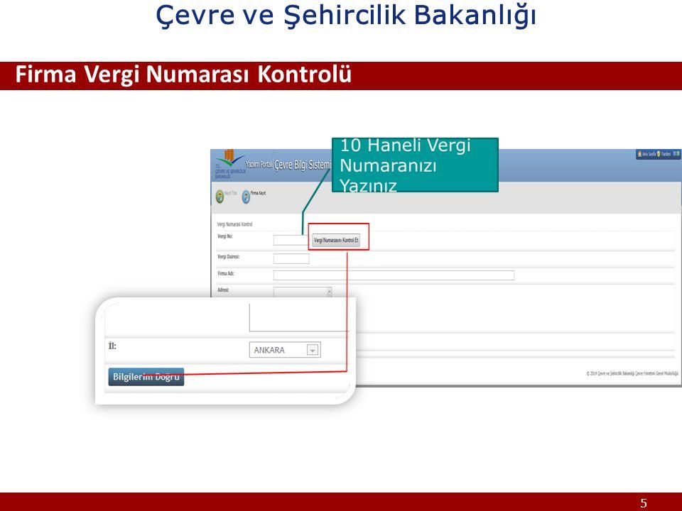 5 www.cevre.cob.gov.tr ÇEVRE BİLGİ SİSTEMİ Firma Vergi Numarası Kontrolü Çevre ve Şehircilik Bakanlığı