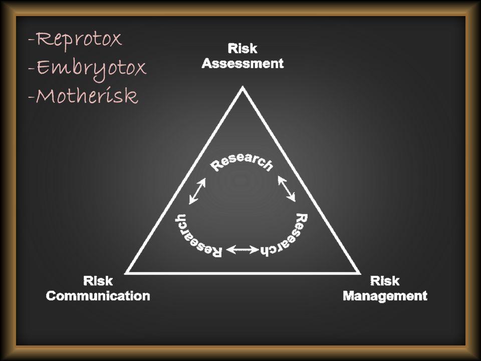 -Reprotox -Embryotox -Motherisk