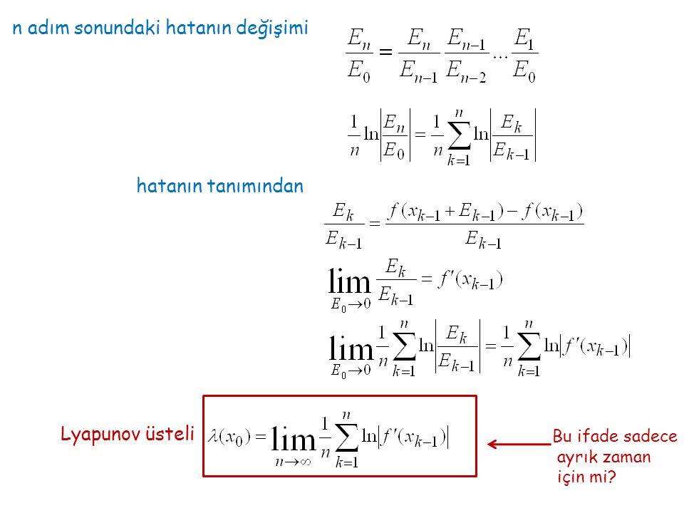 n adım sonundaki hatanın değişimi hatanın tanımından Lyapunov üsteli Bu ifade sadece ayrık zaman için mi