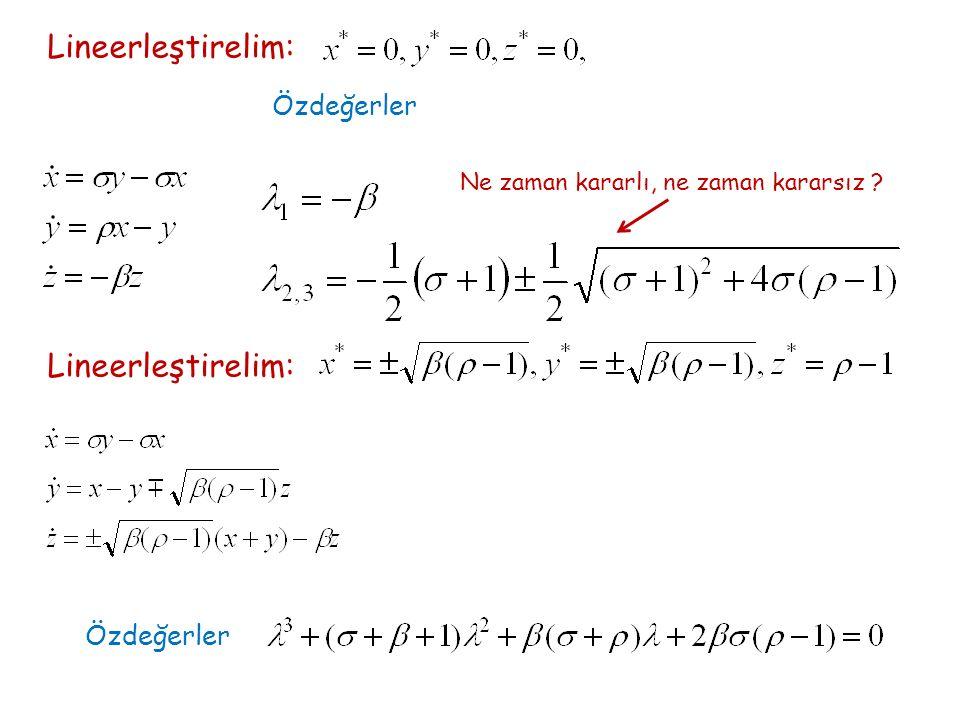 Lineerleştirelim: Özdeğerler Ne zaman kararlı, ne zaman kararsız Lineerleştirelim: Özdeğerler