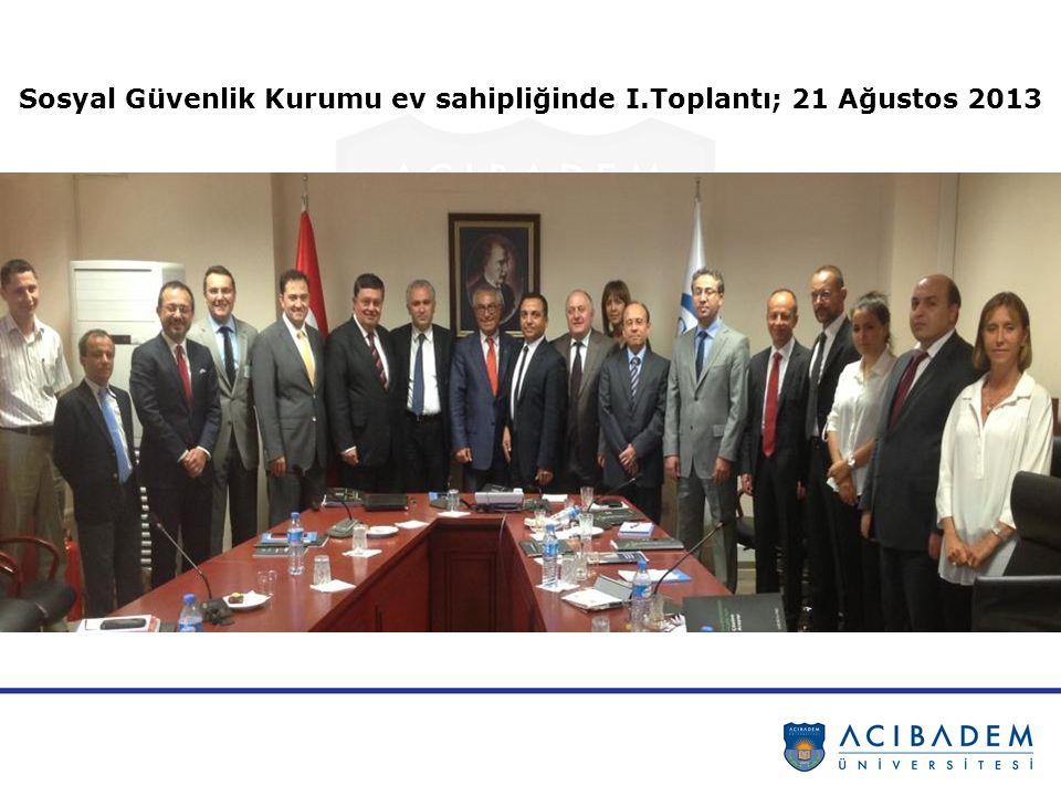 Sosyal Güvenlik Kurumu ev sahipliğinde I.Toplantı; 21 Ağustos 2013