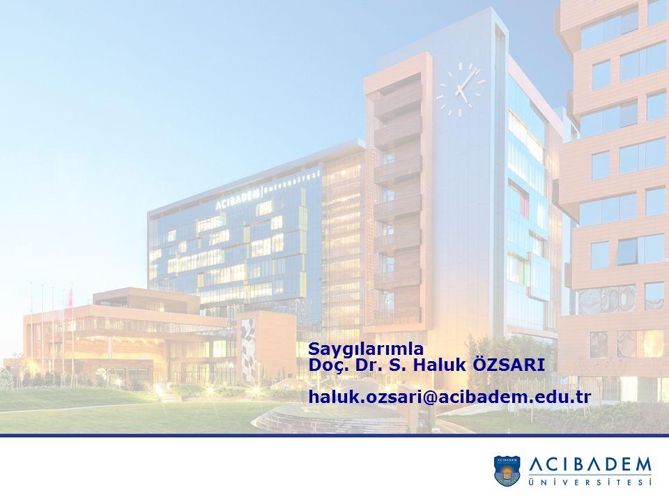 Saygılarımla Doç. Dr. S. Haluk ÖZSARI haluk.ozsari@acibadem.edu.tr