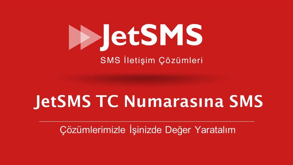 www.jetsms.net powered by Biotekno Çözümlerimizle İşinizde Değer Yaratalım JetSMS TC Numarasına SMS