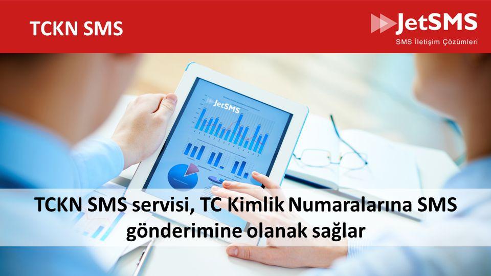 www.jetsms.net powered by Biotekno TCKN SMS servisi, TC Kimlik Numaralarına SMS gönderimine olanak sağlar TCKN SMS