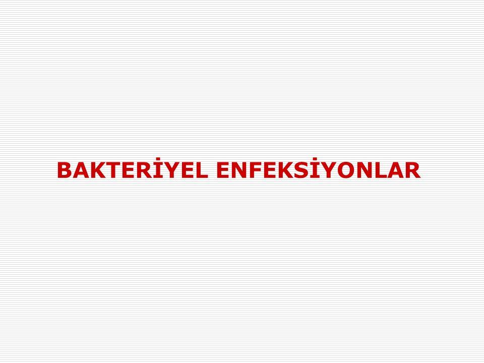 BAKTERİYEL ENFEKSİYONLAR