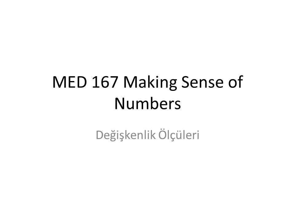 MED 167 Making Sense of Numbers Değişkenlik Ölçüleri