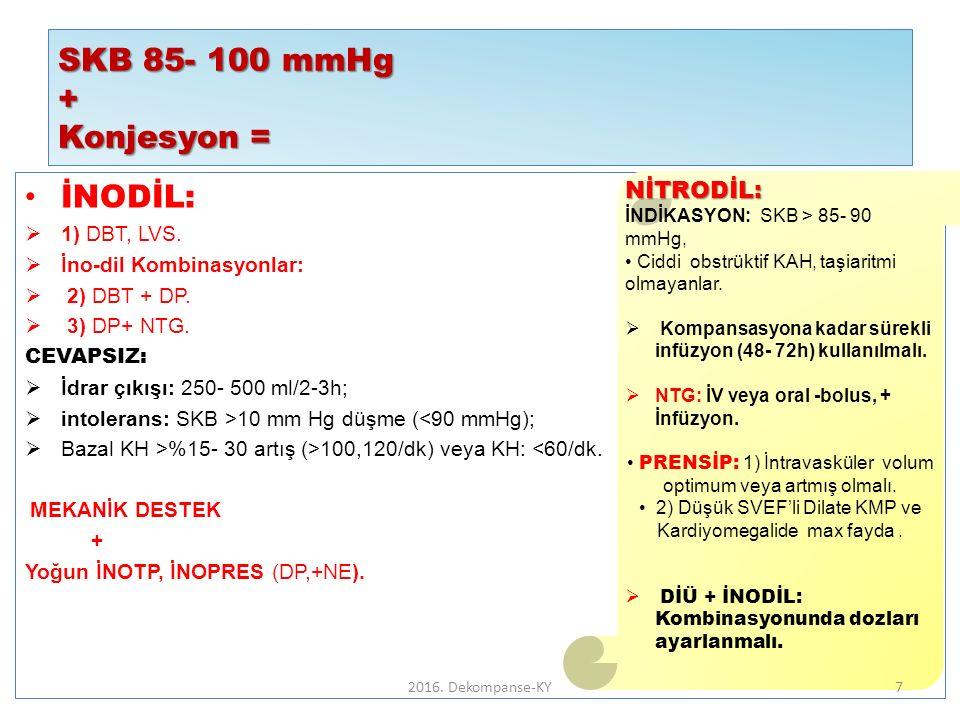 SKB 85- 100 mmHg + Konjesyon = İNODİL:  1) DBT, LVS.