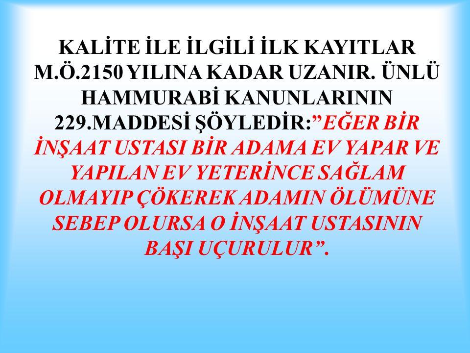 KALİTE; İŞLERİ ZAMANINDA YAPMAKTIR.