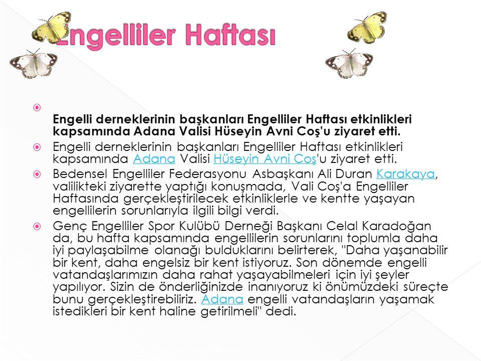  Engelli derneklerinin başkanları Engelliler Haftası etkinlikleri kapsamında Adana Valisi Hüseyin Avni Coş u ziyaret etti.