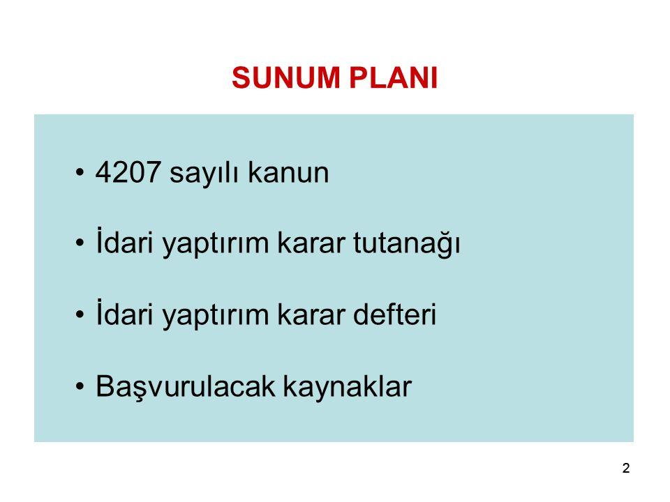 222 4207 sayılı kanun İdari yaptırım karar tutanağı İdari yaptırım karar defteri Başvurulacak kaynaklar SUNUM PLANI