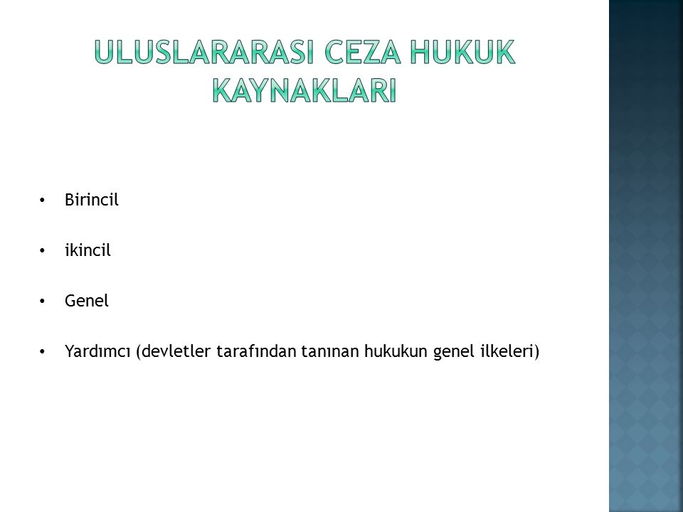 Birincil ikincil Genel Yardımcı (devletler tarafından tanınan hukukun genel ilkeleri)