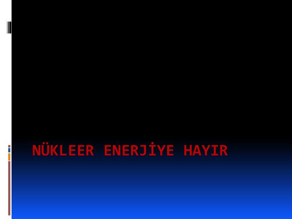NÜKLEER ENERJİ NEDİR.