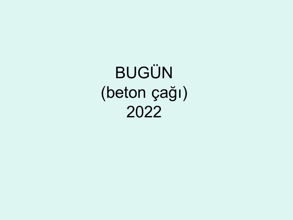 BUGÜN (beton çağı) 2022