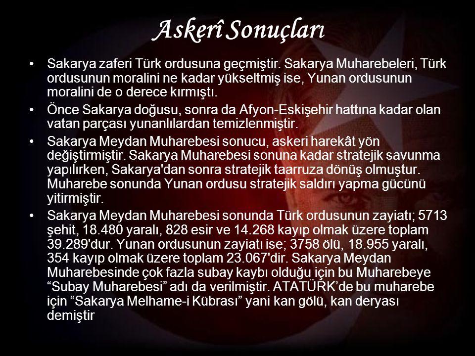 Askerî Sonuçları Sakarya zaferi Türk ordusuna geçmiştir.