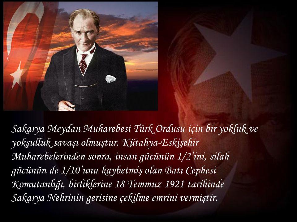 Sakarya Meydan Muharebesi Türk Ordusu için bir yokluk ve yoksulluk savaşı olmuştur.
