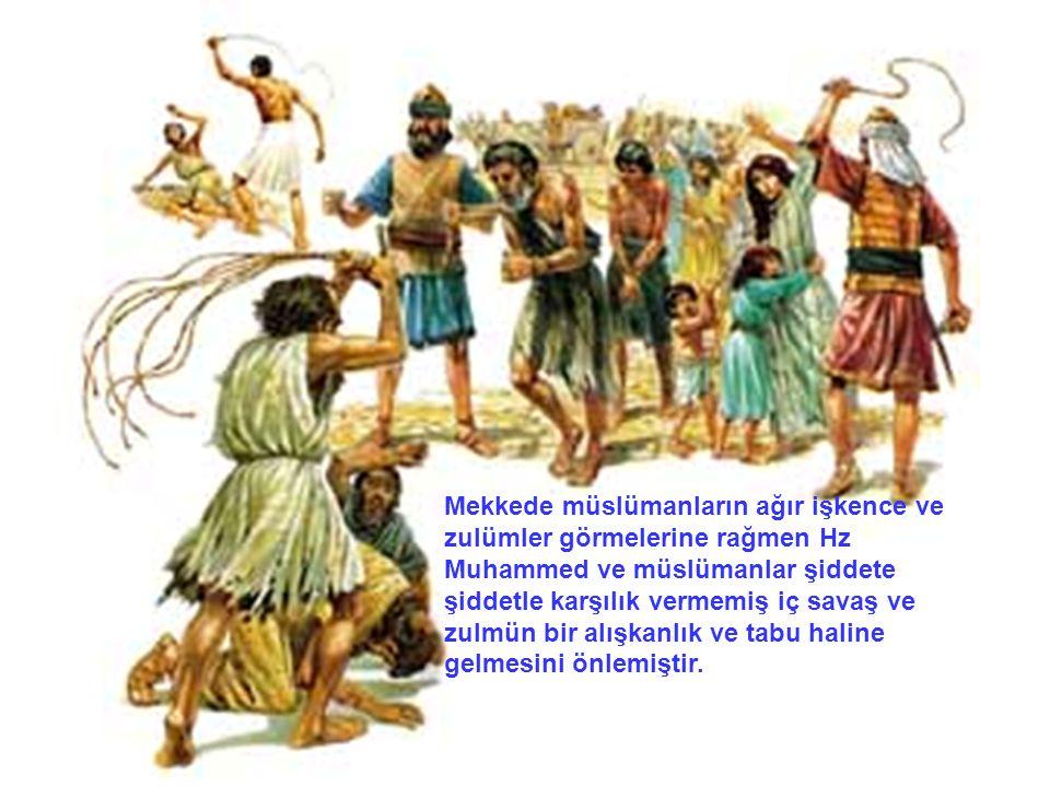 Mekkede müslümanların ağır işkence ve zulümler görmelerine rağmen Hz Muhammed ve müslümanlar şiddete şiddetle karşılık vermemiş iç savaş ve zulmün bir alışkanlık ve tabu haline gelmesini önlemiştir.