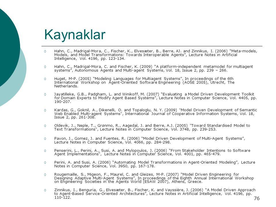 76 Kaynaklar  Hahn, C., Madrigal-Mora, C., Fischer, K., Elvesæter, B., Berre, AJ.