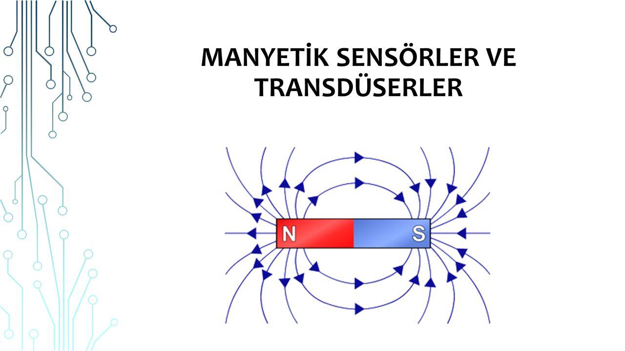 TANıMı Ortamdaki manyetik değişiklikleri algılayan ve buna bağlı olarak çıkışında gerilim üreten elemanlara manyetik transdüser denir.