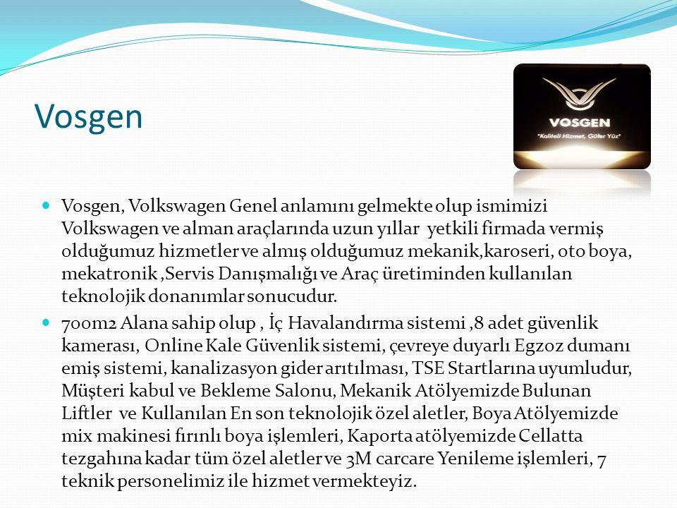 Vosgen Vosgen, Volkswagen Genel anlamını gelmekte olup ismimizi Volkswagen ve alman araçlarında uzun yıllar yetkili firmada vermiş olduğumuz hizmetler