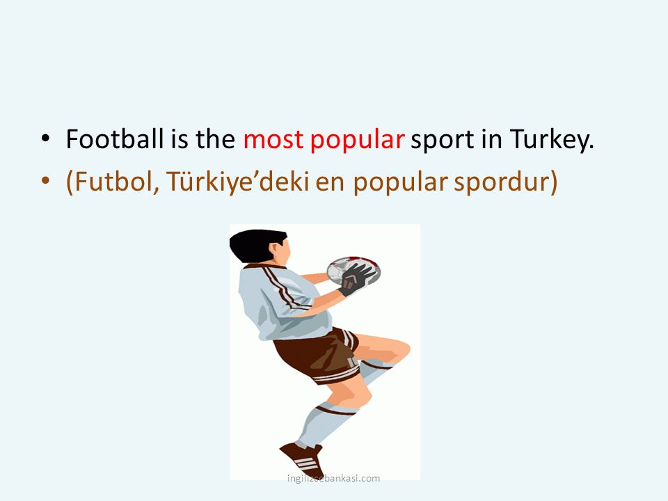 Football is the most popular sport in Turkey.