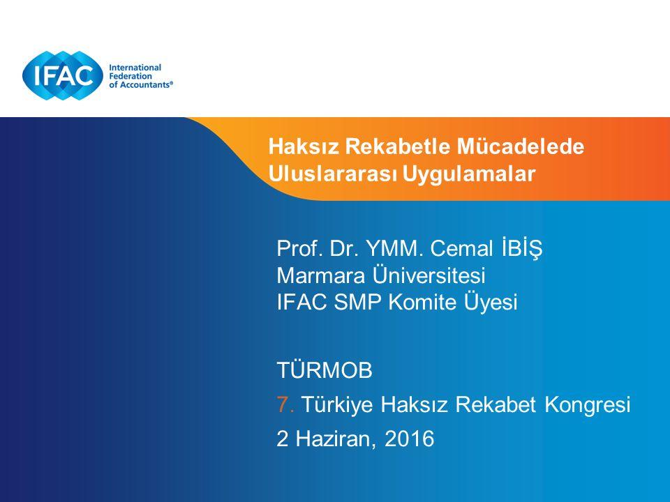 Page 1 | Confidential and Proprietary Information Haksız Rekabetle Mücadelede Uluslararası Uygulamalar Prof. Dr. YMM. Cemal İBİŞ Marmara Üniversitesi