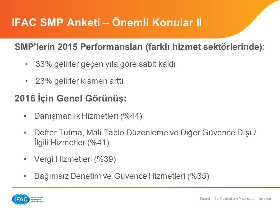 Page 5 | Confidential and Proprietary Information SMP'lerin 2015 Performansları (farklı hizmet sektörlerinde): 33% gelirler geçen yıla göre sabit kald