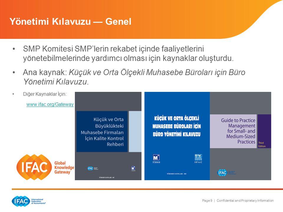 Page 9 | Confidential and Proprietary Information Yönetimi Kılavuzu — Genel SMP Komitesi SMP'lerin rekabet içinde faaliyetlerini yönetebilmelerinde ya