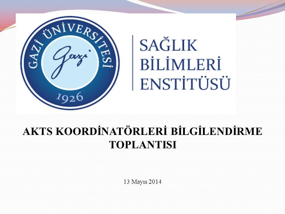AKTS KOORDİNATÖRLERİ BİLGİLENDİRME TOPLANTISI 13 Mayıs 2014