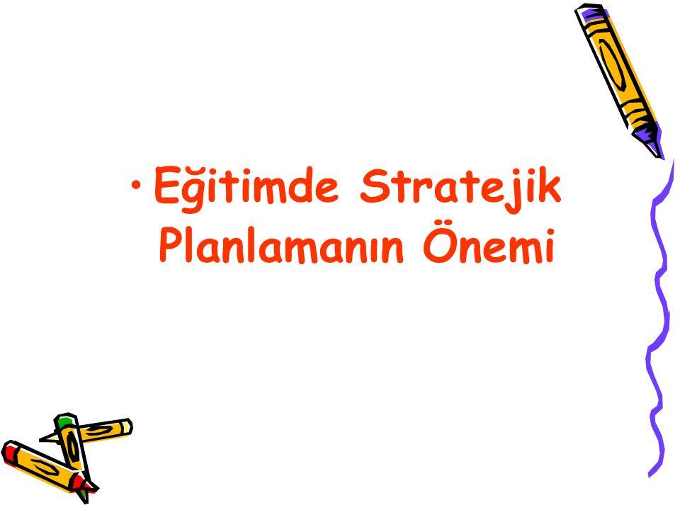 Eğitimde Stratejik Planlamanın Önemi