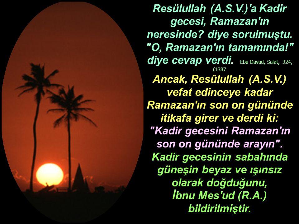 Resülullah (A.S.V.) a Kadir gecesi, Ramazan ın neresinde.