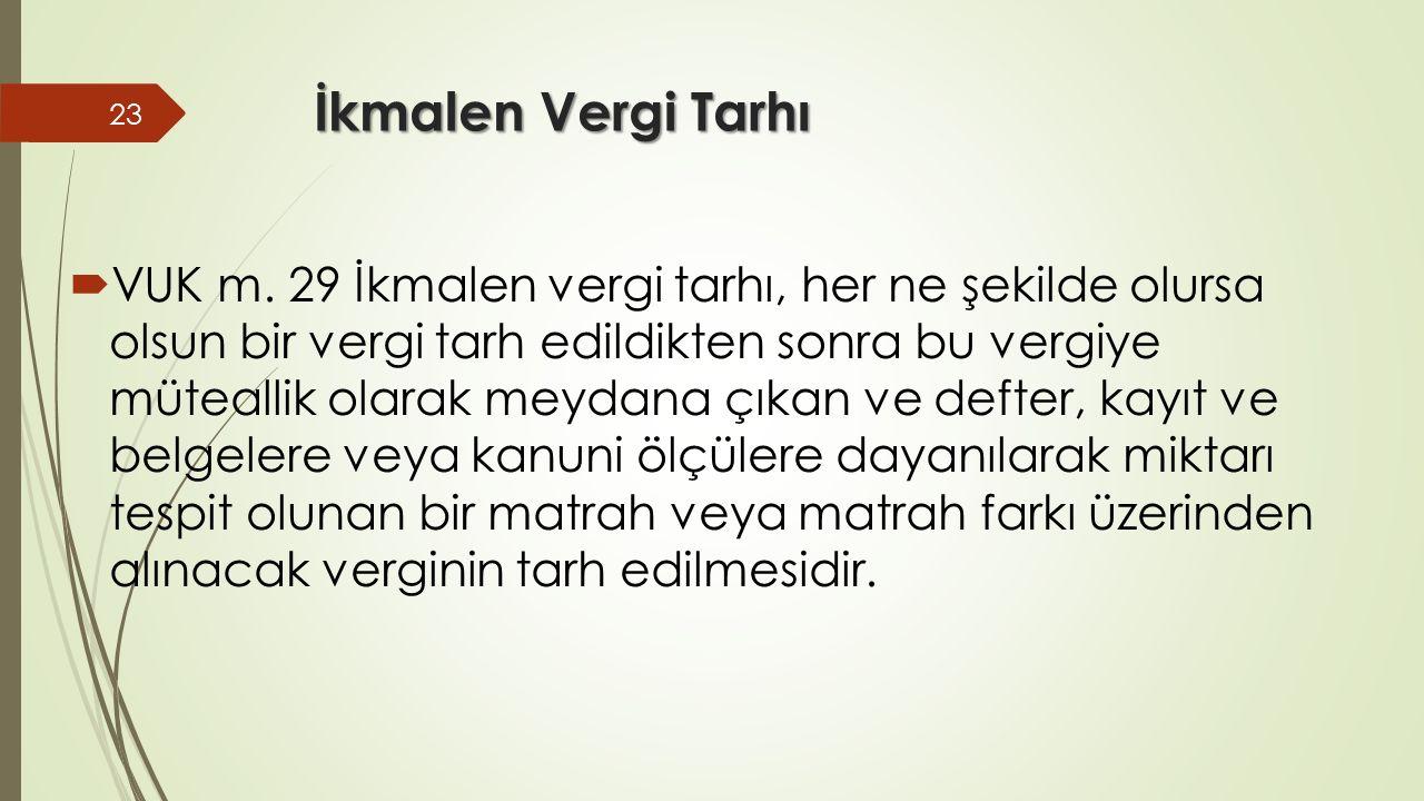 İkmalen Vergi Tarhı  VUK m.