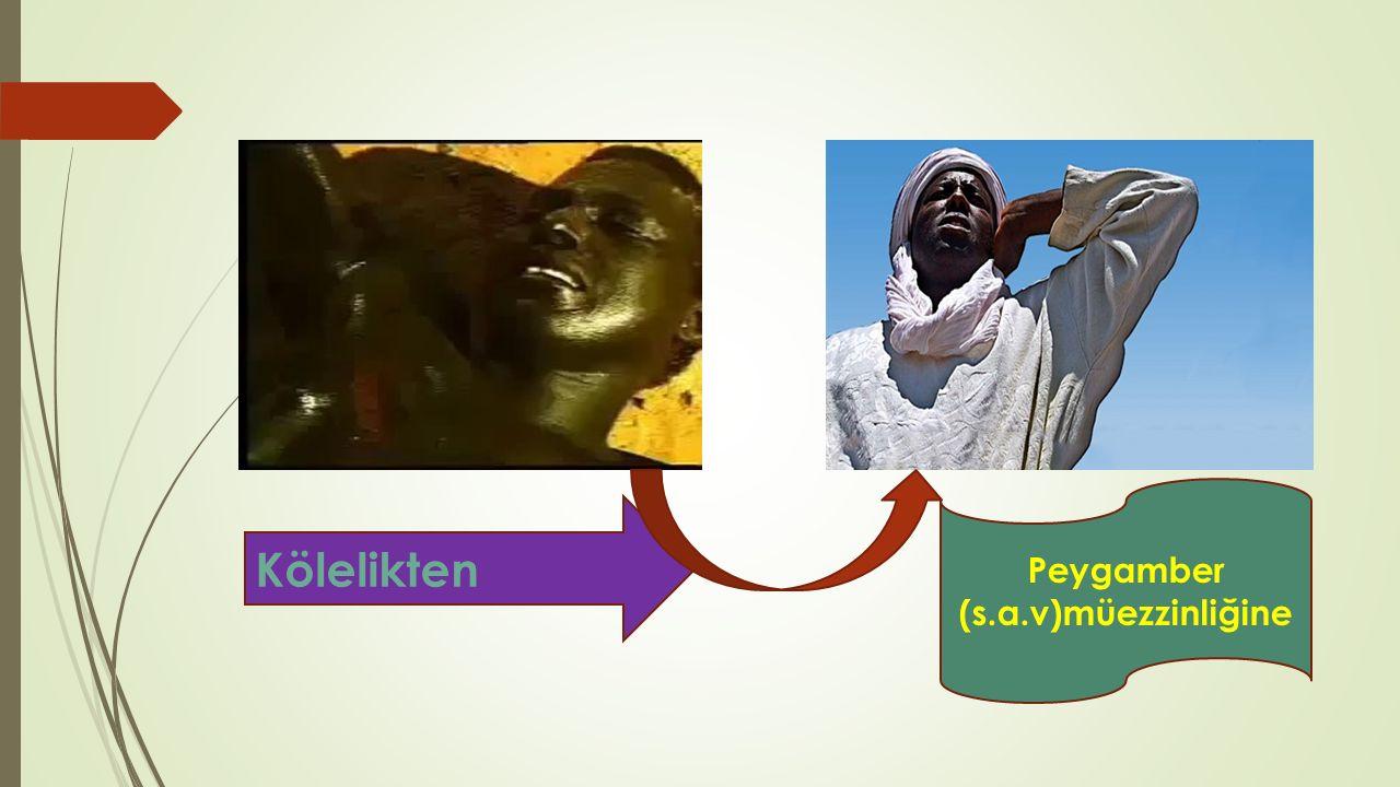 Kölelikten Peygamber (s.a.v)müezzinliğine