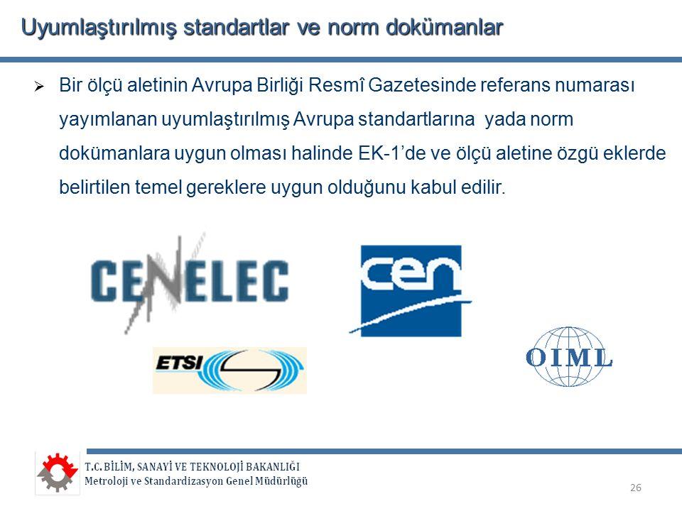 Uyumlaştırılmış standartlar ve norm dokümanlar  Bir ölçü aletinin Avrupa Birliği Resmî Gazetesinde referans numarası yayımlanan uyumlaştırılmış Avrupa standartlarına yada norm dokümanlara uygun olması halinde EK-1'de ve ölçü aletine özgü eklerde belirtilen temel gereklere uygun olduğunu kabul edilir.