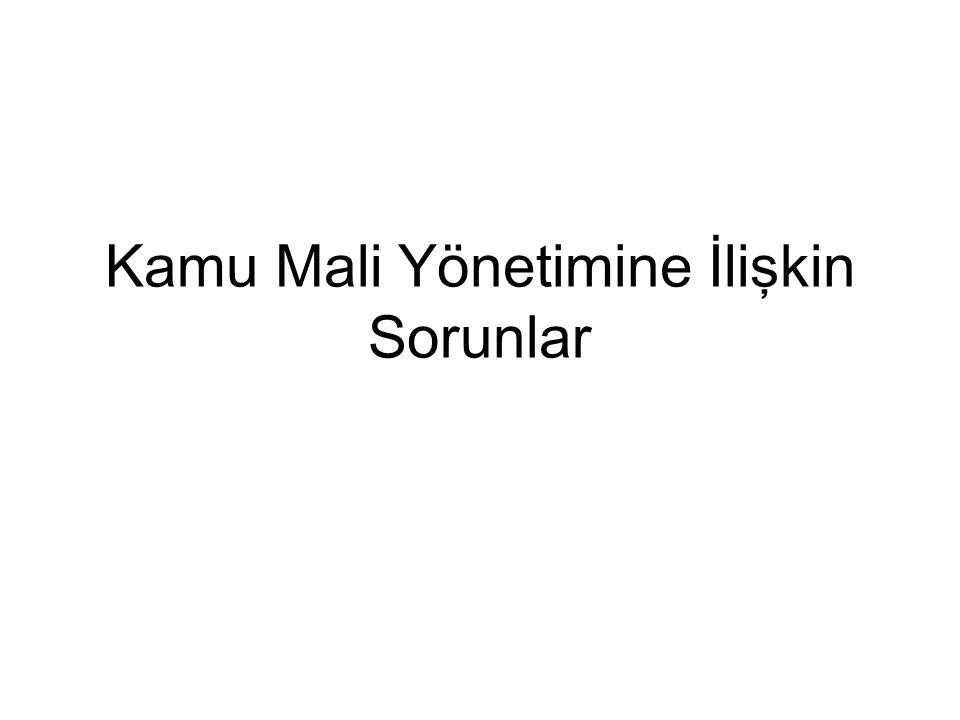 Türkiye'de kamu yönetiminin karşılaştığı en önemli sorun alanlarının başında mali konular gelmektedir.