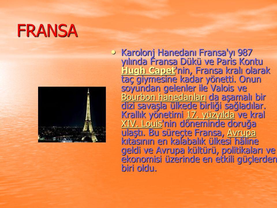 FRANSA Karolonj Hanedanı Fransa yı 987 yılında Fransa Dükü ve Paris Kontu Hugh Capet nin, Fransa kralı olarak taç giymesine kadar yönetti.