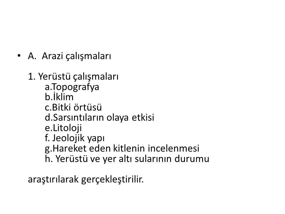 A.Arazi çalışmaları 1.