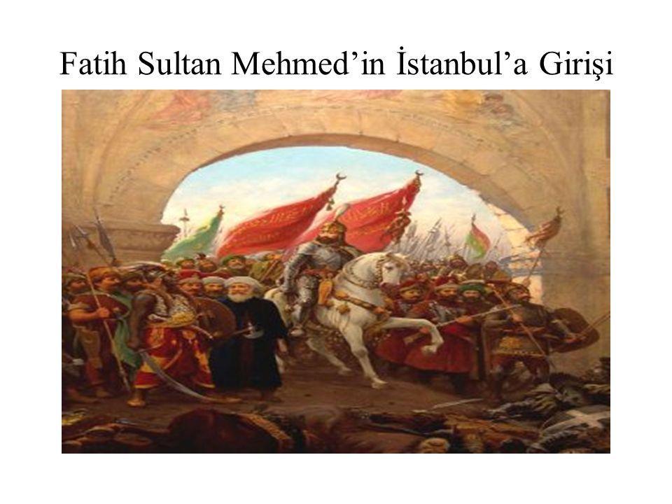 Fatih Sultan Mehmed'in İstanbul'a Girişi