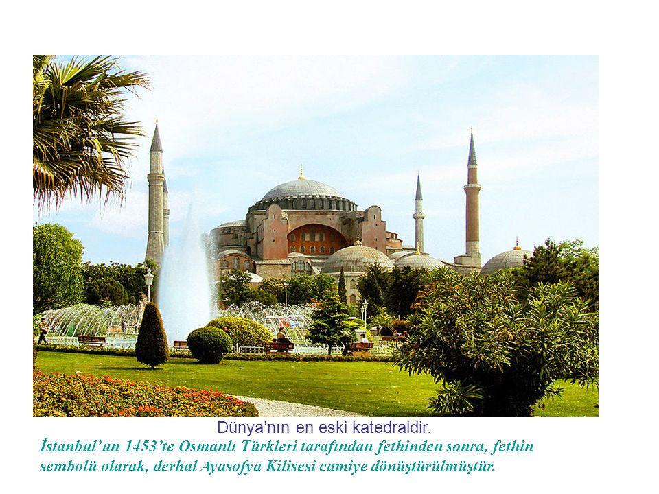 Dünya'nın en eski katedraldir. İstanbul'un 1453'te Osmanlı Türkleri tarafından fethinden sonra, fethin sembolü olarak, derhal Ayasofya Kilisesi camiye