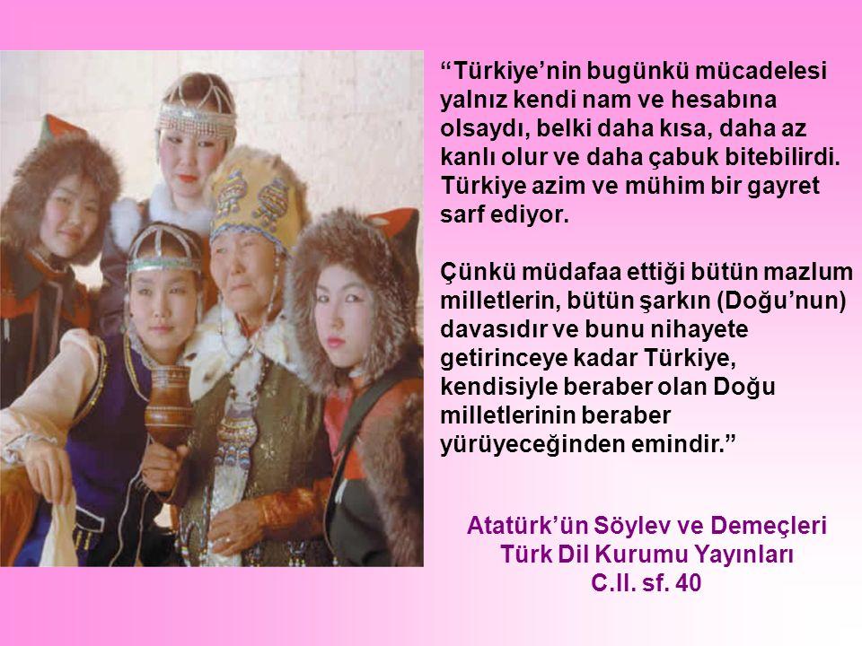 Kahraman Türkiye Ordularının da büyük bir iftihar payı olan Büyük Doğu Devrimi, Mazlum Doğuluları (Asyalıları) günden güne sıklaşan, sağlamlaşan bağlarla birbirine bağlamaktadır. Atatürk, 7 Ocak 1922 Atatürk'ün Söylev ve Demeçleri Türk Dil Kurumu Yayınları C.II.