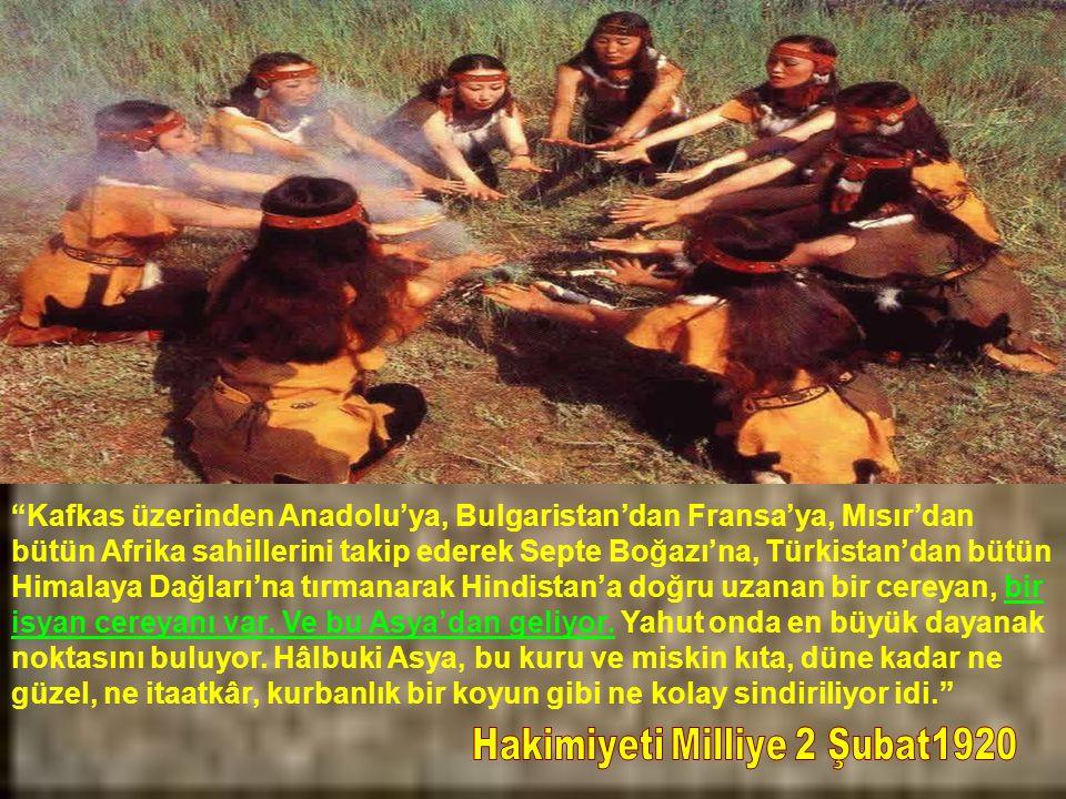 Biz Türkiyeliler Asyai bir milletiz, Asyai bir toplumuz Atatürk, 2 Mart 1922 Sadi Borak, Atatürk'ün Resmi Yayınlara Girmemiş Söylev, Demeç ve Yazışmaları sf.