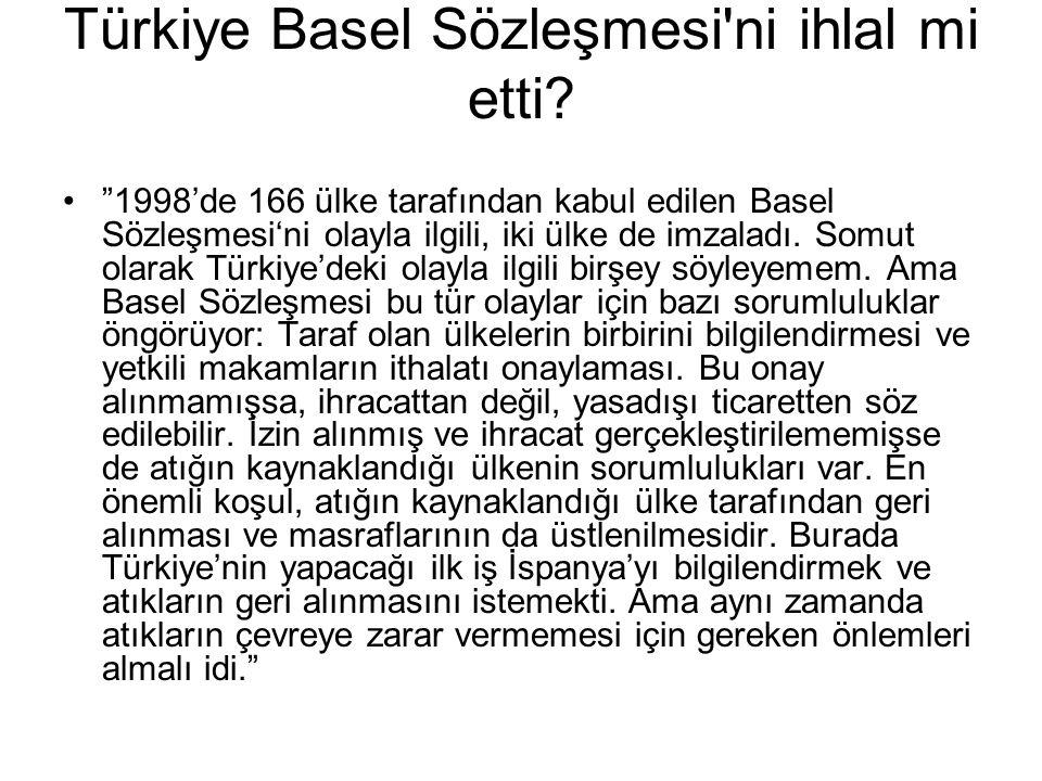 Türkiye Basel Sözleşmesi ni ihlal mi etti.