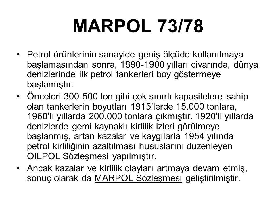 MARPOL 73/78 Petrol ürünlerinin sanayide geniş ölçüde kullanılmaya başlamasından sonra, 1890-1900 yılları civarında, dünya denizlerinde ilk petrol tankerleri boy göstermeye başlamıştır.