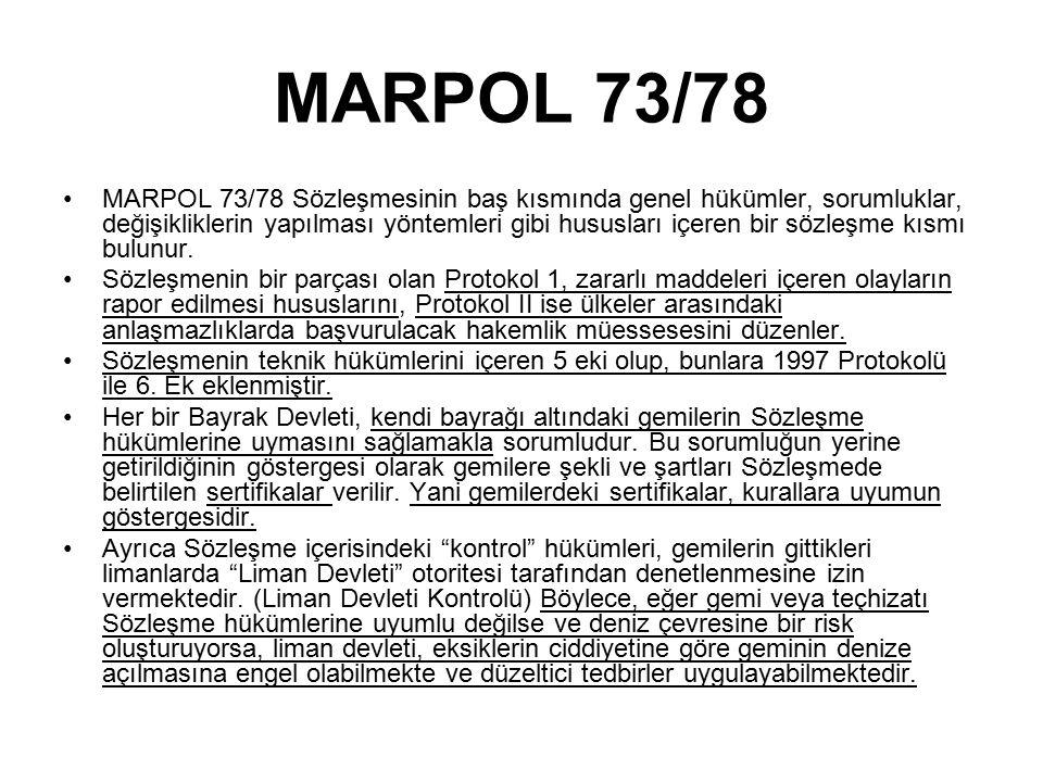 MARPOL 73/78 MARPOL 73/78 Sözleşmesinin baş kısmında genel hükümler, sorumluklar, değişikliklerin yapılması yöntemleri gibi hususları içeren bir sözleşme kısmı bulunur.