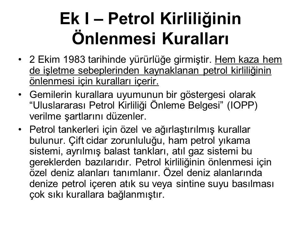 Ek I – Petrol Kirliliğinin Önlenmesi Kuralları 2 Ekim 1983 tarihinde yürürlüğe girmiştir.