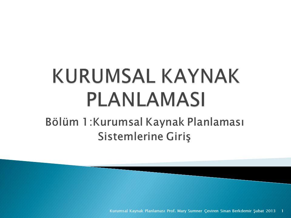 Bölüm 1:Kurumsal Kaynak Planlaması Sistemlerine Giriş 1Kurumsal Kaynak Planlaması Prof.