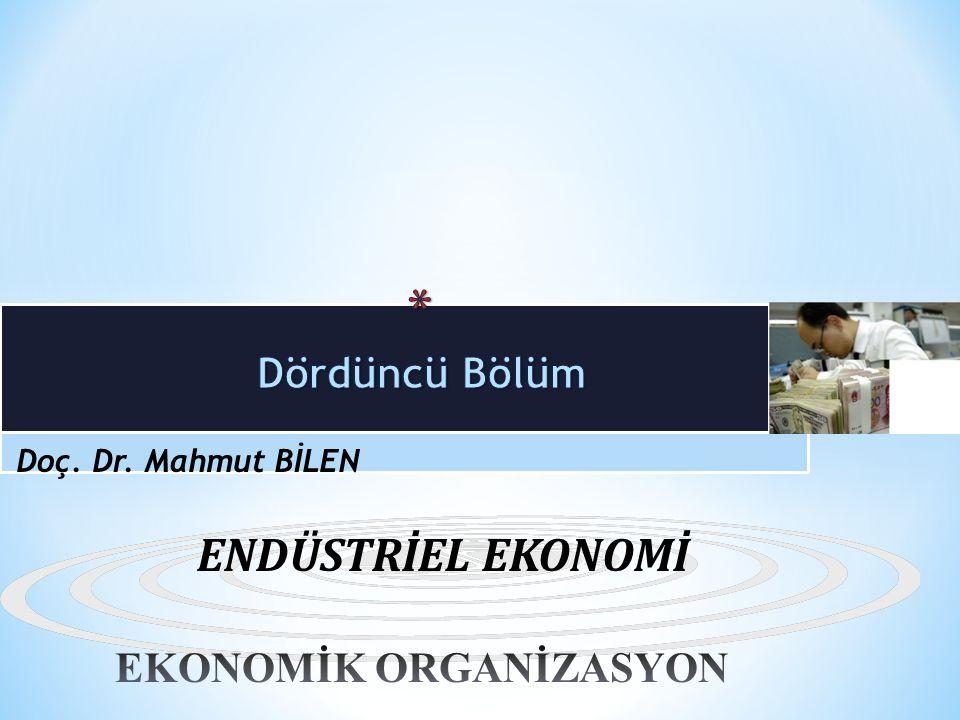 Doç. Dr. Mahmut BİLEN ENDÜSTRİEL EKONOMİ